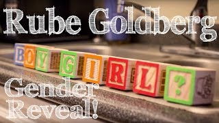 Baby Gender Reveal - Rube Goldberg Style!!