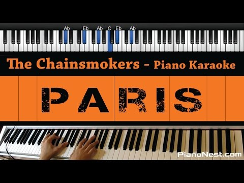 The Chainsmokers - Paris - Piano Karaoke / Sing Along / Cover with Lyrics
