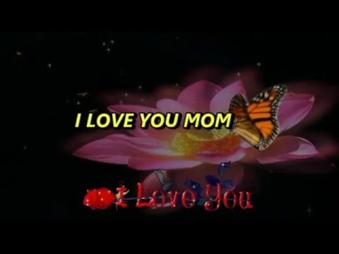 A Beautiful Poem For Mother, I Love You Mom Greetings,Wishes,Saying,Whatsapp Video