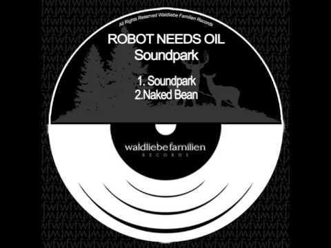 Robot Needs Oil - Naked Bean (Original Mix)