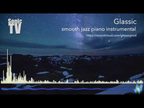 Glassic - smooth jazz piano instrumental | Beat | No Copyright | SonicTV from YouTube · Duration:  2 minutes 54 seconds