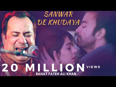 Rahat Fateh Ali Khan New Emotional Song - Sanwar De Khudaya
