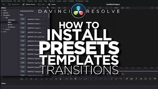 Best Way To Install Presets In Davinci Resolve 17 MAC & PC
