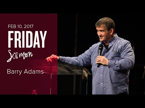 The Father's Heart - Barry Adams (Friday Feb 10, 2017)