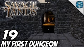 Savage Lands | EP 19 | My First Dungeon | Let