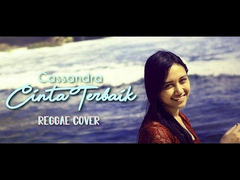 Download Cassandra - Cinta Terbaik | Reggae Cover Mp4 baru