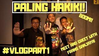 FIRST VLOG PALING HAKIKI!, MEET AND GREET WITH FRANS SANJAYA