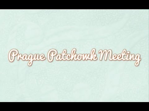 Prague Patchwork Meeting 2014