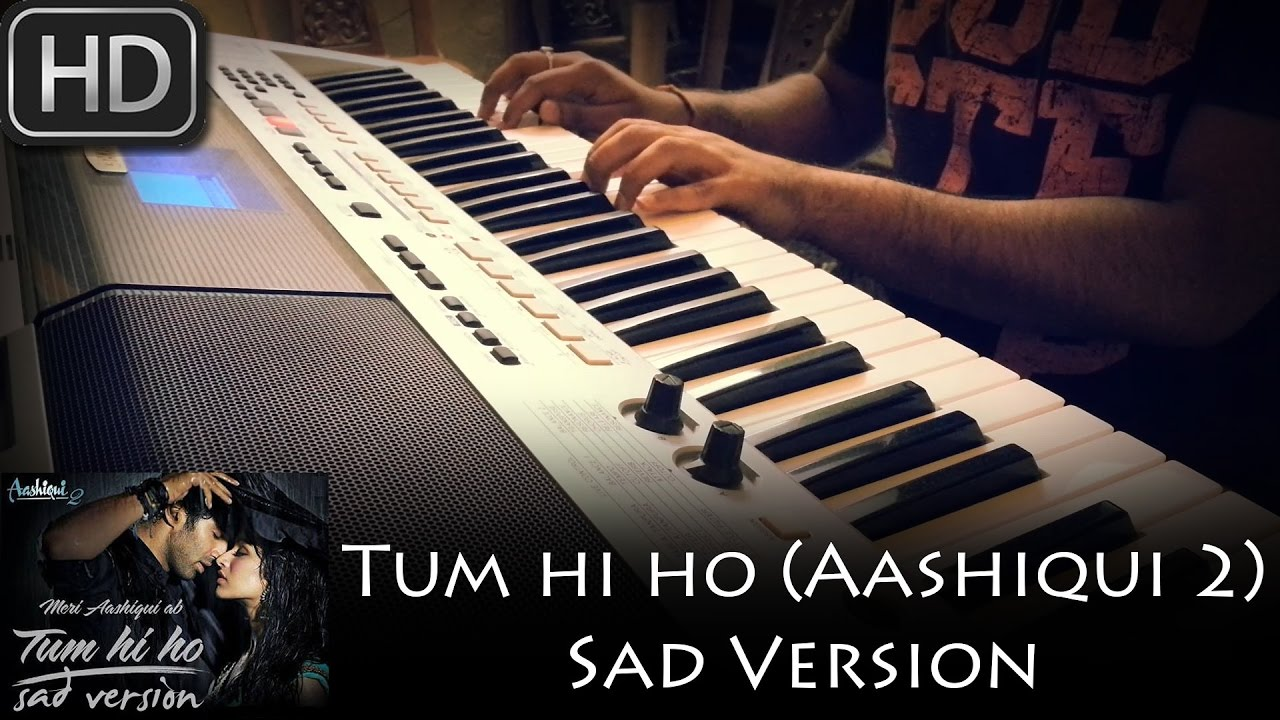 Tum hi ho (aashiqui 2) | sad version | piano cover by syed sohail.