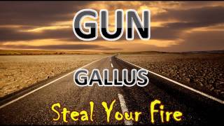 Steal Your Fire - GUN - Gallus HD