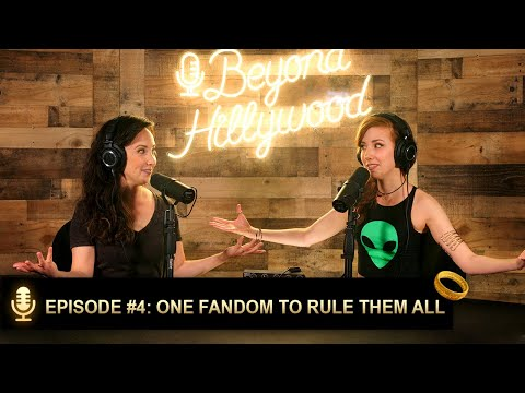 One Fandom To Rule Them All│Beyond Hillywood® Podcast #4
