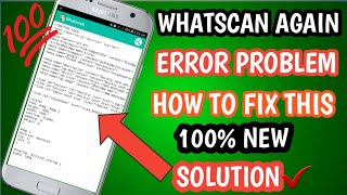 Whatscan whatsweb errors problems solution new application must download