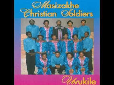 Masizakhe Christian Soldiers - Mandithwale Iziqhamo