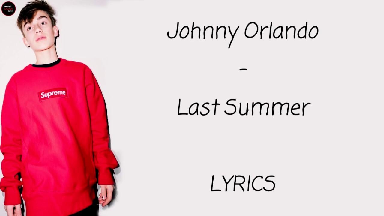 902e0191774 Johnny Orlando - Last Summer Lyrics - YouTube