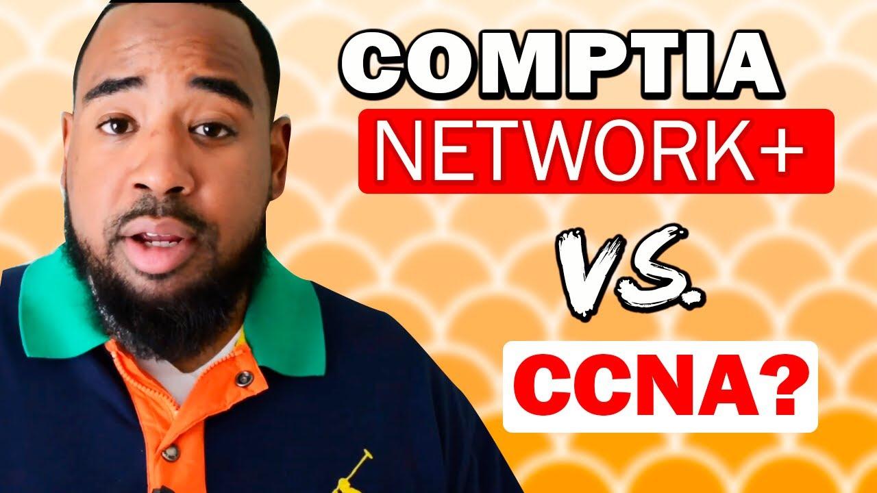 Comptia Network+ or CCNA?