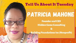 Tell Us About It Tuesday - Guest Patricia Mahone