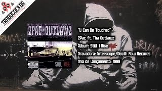 2Pac ft. Tha Outlawz - U Can Be Touched [Traduzido] [Alta Definição - HD]