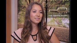 Momento House Decor com Isabella Amado