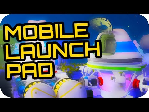 ASTRONEER: MOBILE LAUNCH PAD BASE ON TRUCK 🚀BASE BUILDING UPDATE 0.6.5.0 🚀Astroneer Update 0.6.5.0