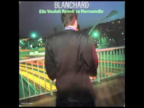 Gérard Blanchard - Elle Voulait Revoir Sa Normandie (1987)
