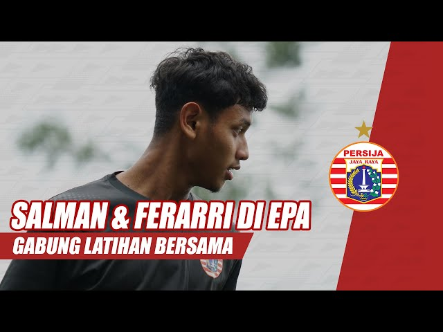 Susul Zico dan Hamra, Salman dan Ferarri Gabung Latihan Tim EPA Persija