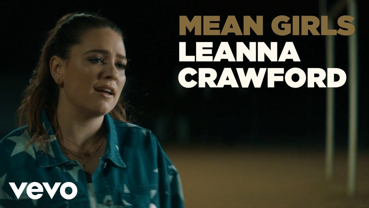 Download Leanna Crawford - Mean Girls (Official Music Video)