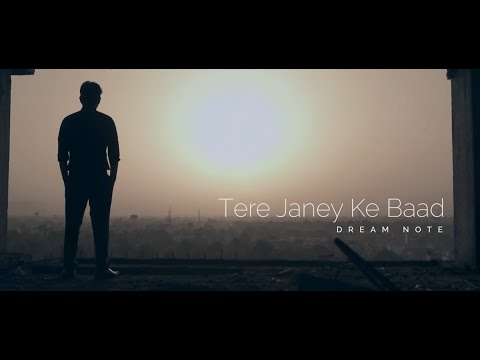 Tere Janey Ke Baad | Dream Note | Official Music Video