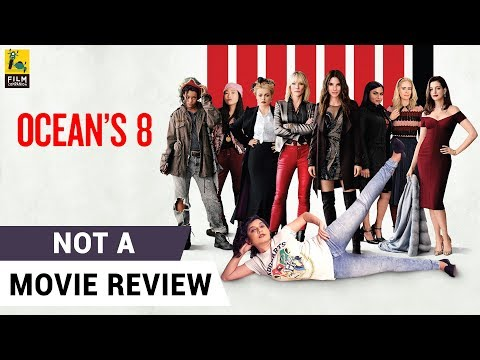 Ocean's 8 | Not A Movie Review | Sucharita Tyagi | Film Companion