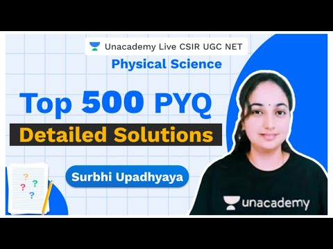 Top 500 PYQ | Detailed Solutions | Physical Science | CSIR 2020 | Surbhi Upadhyay | Unacademy