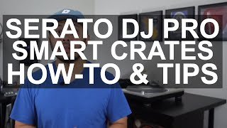 Serato DJ - Smart Crates Setup In Serato DJ Pro And Bonus Tips