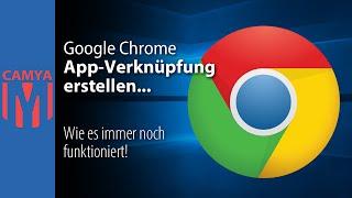 Google Chrome: App-Verknüpfung erstellen...  wie es immer noch funktioniert!