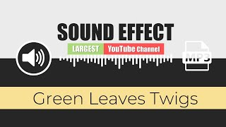 🔊 SOUND EFFECT: ( Green Leaves Twigs ) + HUGE FREE PACK - [ 159 Free Sounds Effects ] - Part 9