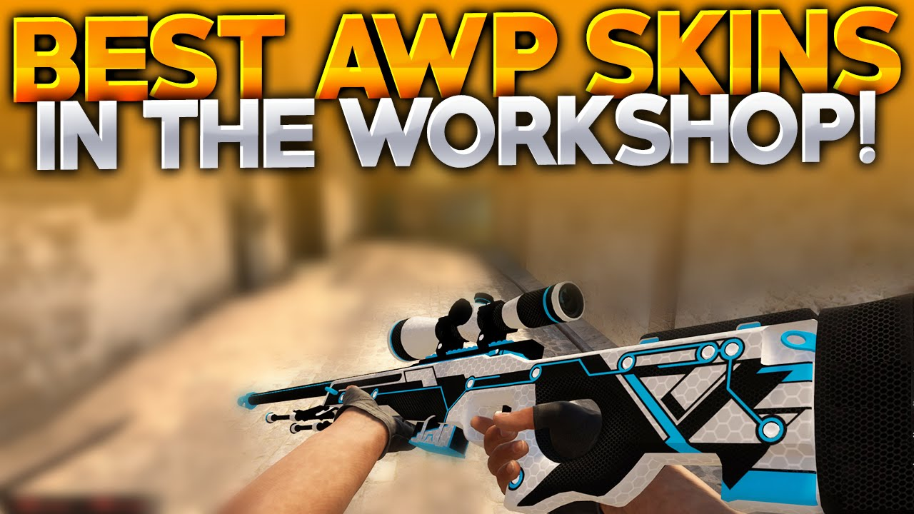 cs go top awp skins in the workshop 2015 youtube