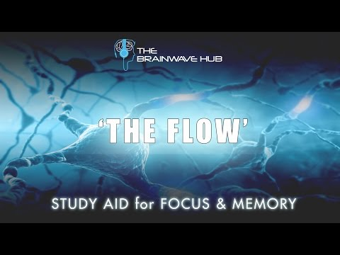 'THE FLOW' ✍ Memory Improvement Study Aid ✍ Focus & Concentration Music with Binaural Beats