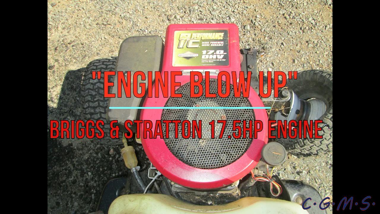 `BRIGGS ENGINE BLOW UP` Briggs & Stratton 17 5HP Engine BLOW UP!!!