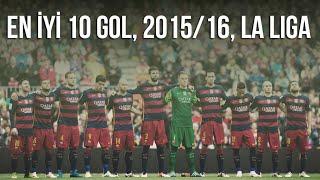 FC Barcelona - En İyi 10 Gol | La Liga 2015/16 | Türkçe Spiker • HD
