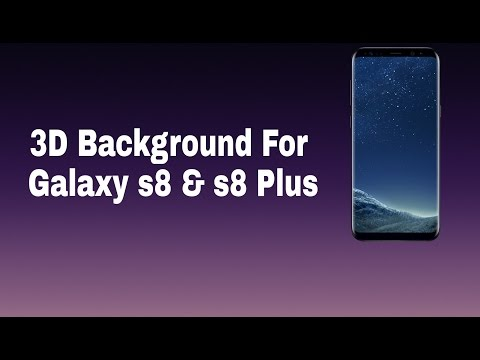 Best 3D Background For Samsung Galaxy S8 and s8 + Free Download