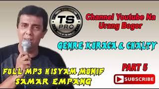 FULL MP3 PART 5 HISYAM MUNIF SAMAR EMPANG