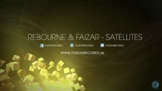 Rebourne & Faizar - Satellites (Official Preview)