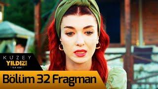Kuzey Yıldızı İlk Aşk 32. Bölüm Fragman