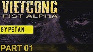 VIETCONG: Fist Alpha - Bouře nad džunglí (by PeŤan)  PART 01 