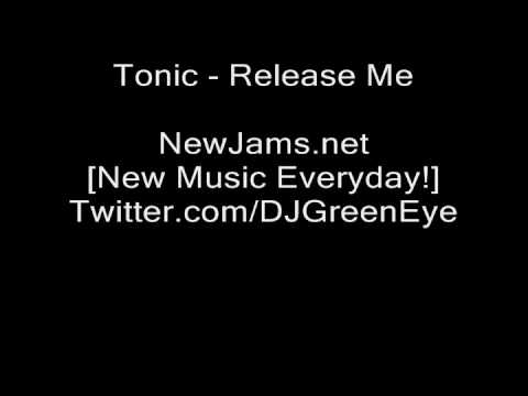 Tonic - Release Me (NEW 2010)
