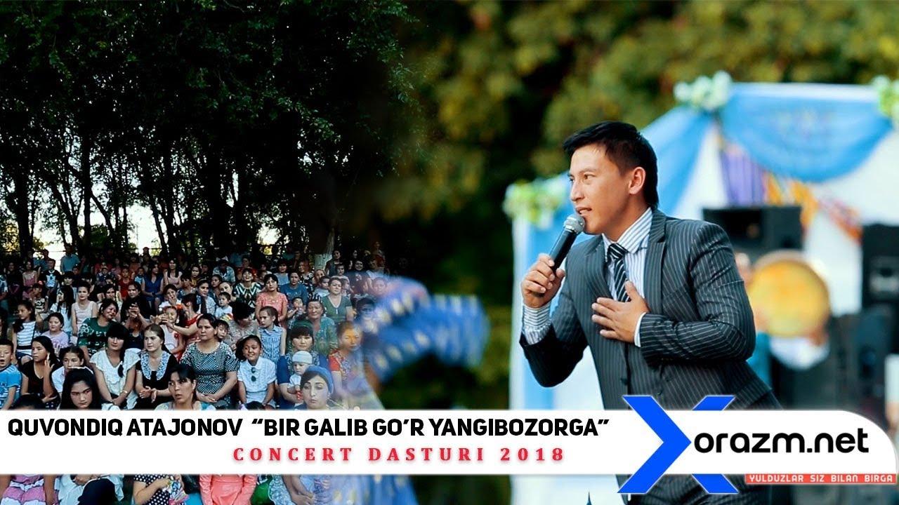 Quvondiq Atajonov - Bir galib go'r Yangibozorga deb nomlangan konsert dasturi 2018
