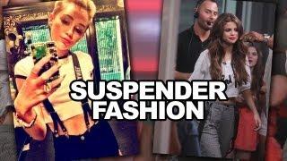 Miley Cyrus VS. Selena Gomez - Suspender Style