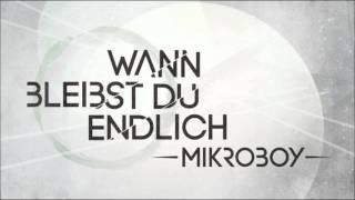 Mikroboy ► Wann bleibst du endlich [HQ]