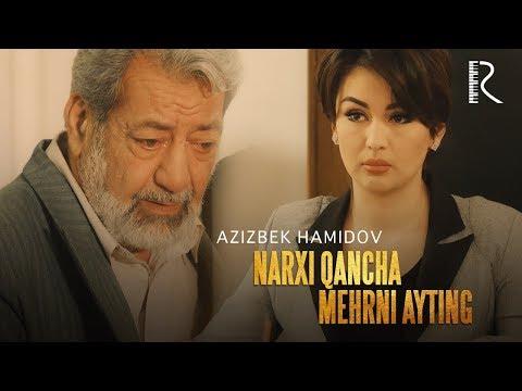Azizbek Hamidov - Narxi qancha mehrni ayting (Kulba filmiga soundtrack)