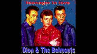 Dion & The Belmonts   A Teenager In Love