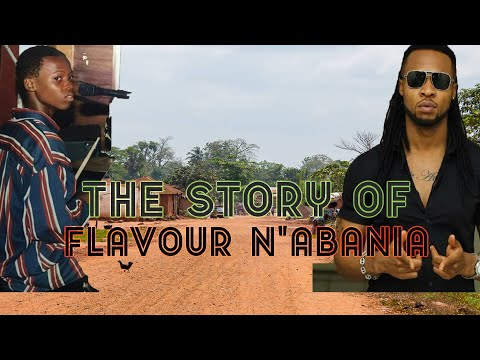 The Story of Flavour N'abania - (Before The Fame)