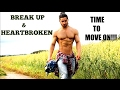 watch he video of Break Up & Heartbroken - TIME TO MOVE ON !! - FITNESS & BODYBUILDING Motivation