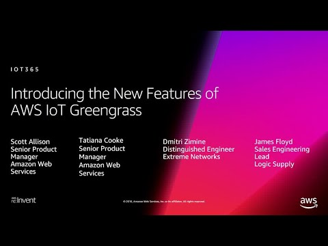 AWS re:Invent 2018: [NEW LAUNCH!] Introducing New AWS IoT Greengrass Features (IOT365)